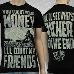 "Memphis May Fire - ""You count your money, I'll count my friends. We'll see who's richer in the end."""