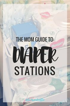 Diaper changing station guide for new Mom's.   #babies #newmom #newborn #diaper #infants