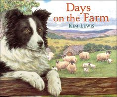 Kim Lewis is a great author and illustrator of children's books.  Most of her books have some reference to farm life.