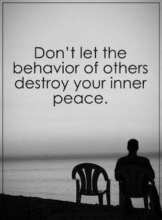 Inner Peace Quotes   Do not let the behavior of others destroy