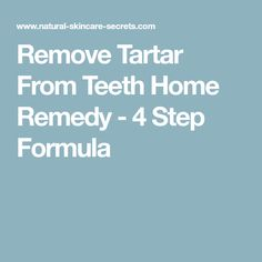 Remove Tartar From Teeth Home Remedy - 4 Step Formula