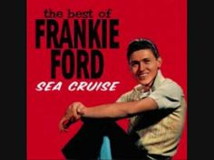 SEA CRUISE - Frankie Ford