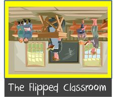 The Flipped Classroom - Resources and Explanations of what it is and how it can work (or not) for you!