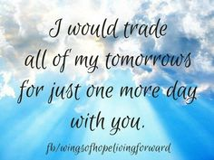 Oh Joel, anything for one more day. I miss you more everyday.I love you my husband Missing My Husband, Miss You Mom, I Miss Her, Missing You So Much, Love Of My Life, In This World, My Love, My Beautiful Daughter, To My Daughter