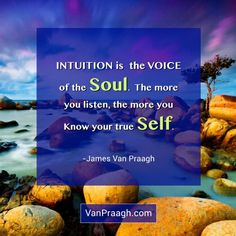 10 Unexpected Ways Intuition Changes Your Life by James Van Praagh - HealYourLife