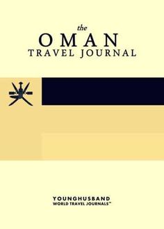 'I don't always design travel journals, but when I do they are the kind of travel journals that people throw parades for.' - Cormac Younghusband, The World's Most Legendary Nomad THE OMAN TRAVEL JOURN