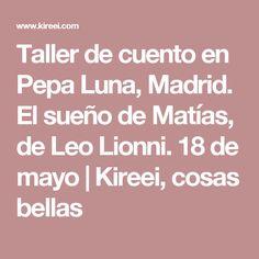 Taller de cuento en Pepa Luna, Madrid. El sueño de Matías, de Leo Lionni. 18 de mayo | Kireei, cosas bellas