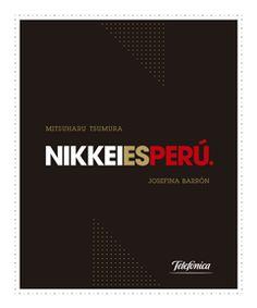 Título: Nikkei es Peru / Autor: Barron, Josefina / Ubicación: FCCTP – Gastronomía – Tercer piso / Código:  G/PE/ 641.5 B25
