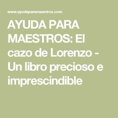 AYUDA PARA MAESTROS: El cazo de Lorenzo - Un libro precioso e imprescindible