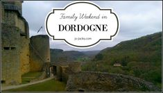 A Dordogne Family Weekend itinerary. Explore castles, markets, caves, rivers and cliffs. Something for everybody in this beautiful river valley. Family Of 5, Family Weekend, Family Travel, Paris Travel, France Travel, St Emilion, Aquitaine, Travel Advice, Caves