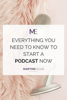 Everything You Need to Know to Start a Podcast Now