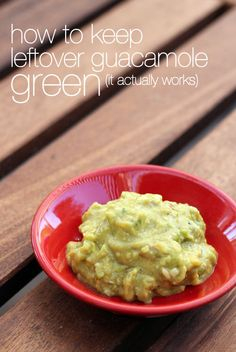 how to keep leftover guacamole green from @This Week for Dinner