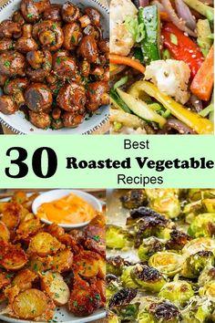 30 Best Roasted Vegetable Recipes