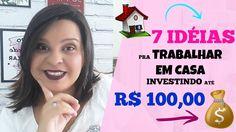 💡 TRABALHAR EM CASA | 7 IDEIAS PRA TRABALHAR EM CASA INVESTINDO ATÉ R$ 1...
