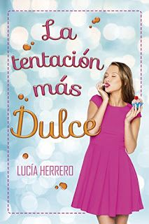 Con Aroma a Libros: Reseña La tentación más dulce - LUCÍA HERRERO