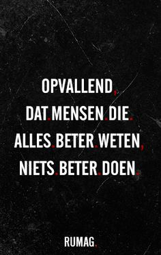 Words of wisdom Daily Quotes, Best Quotes, Love Quotes, Funny Quotes, Inspirational Quotes, Dutch Words, Words Quotes, Sayings, Dutch Quotes