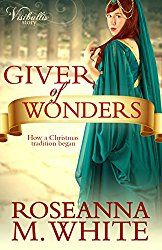 """""""Giver of Wonders"""" by Roseanna White"""