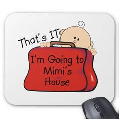 Shop That's it Mimi Mouse Pad created by Grandparentlovekids. Father Daughter Quotes, Cousin Quotes, Son Quotes, Grandmother Quotes, Grandma And Grandpa, Mimi Love, Foster Parenting, Grandchildren, Grandkids