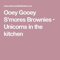 Ooey Gooey S'mores Brownies • Unicorns in the kitchen