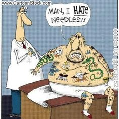 """Man, I Hate Needles"" (....Said the Tattooed Man to the Doctor) 