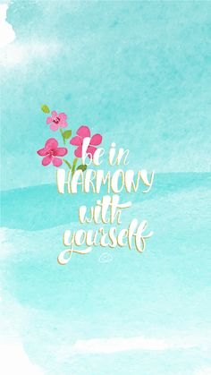 Free Colourful Smartphone Wallpaper – Sei in Harmonie mit dir – İphone Wallpaper – Motivation Pretty Quotes, Cute Quotes, Happy Quotes, Words Quotes, Positive Quotes, Motivational Quotes, Inspirational Quotes, Qoutes, Sayings