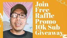 10k Sub Free Raffle Promo!