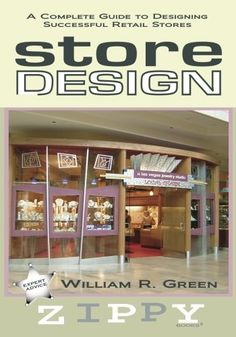 STORE DESIGN A Complete Guide To Designing Successful Re