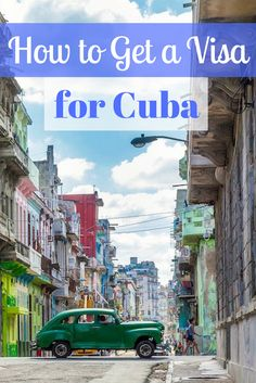 Cuba may not be open for tourism to Americans, but there's still ways to get around that with different types of visas. Here's how to get a visa for Cuba.
