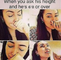 Yes. This is a for real must for me because I'm really tall and my future bf has to be at least 6'0