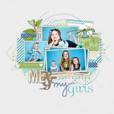 Me and my girls...love the blue + green for a girls scrapbook page from Kim at DesignerDigitals.com