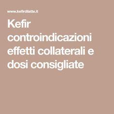 Kefir controindicazioni effetti collaterali e dosi consigliate