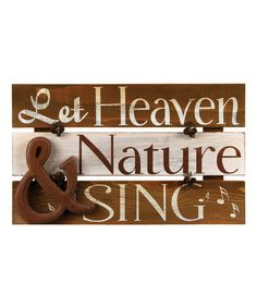 Look what I found on #zulily! 'Let Heaven & Nature Sing' Sign #zulilyfinds
