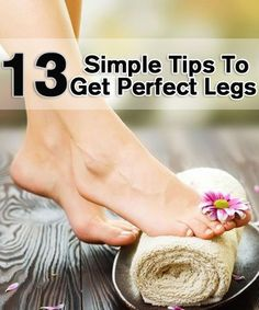 13 Simple Tips To Get Perfect Legs