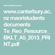 www.canterbury.ac.nz maoristudents documents Te_Reo_Resource_BKLT_A5_2013_PRINT.pdf