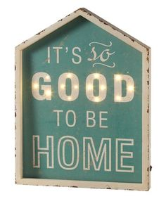 Loving this 'It's So Good To Be Home' House LED Light-Up Wall Sign on #zulily! #zulilyfinds