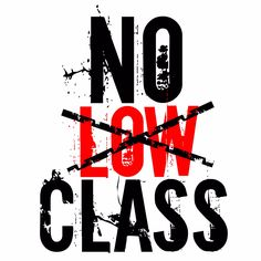 "EST-19XX inspired ""No Low Class Tour"" Logo"