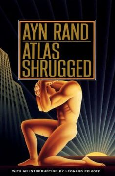 Atlas Shrugged by Ayn Rand- fascinating social commentary and worth a read