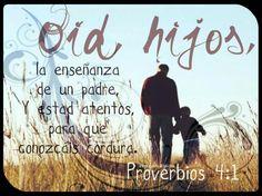 Proverbios 4:1 Oíd, hijos, la enseñanza de un padre, y estad atentos, para que conozcáis cordura.♔
