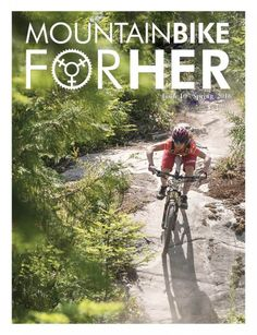 You can now pre-order the Spring 2016 issue of Mountain Bike for Her! It features stories from Danielle Baker, Cecile Gambin, Joh Rathbun, Betsy Welch, and others!