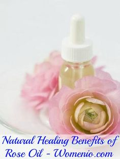 Natural Healing Benefits of Rose Oil