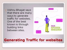 Vishnu Bhagat is a famous ORM and Digital Marketing Expert. Here are some techniques given by him to inrease traffic for your blog.
