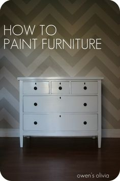 Owen's Olivia: How I Painted My Dresser || Tutorial