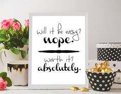 Printable 8x10 11x14 Print for her Gift Inspirational wall art - Will it be easy? nope. worth it? absolutely ,Download,Christmas,best seller by BeePrintableQuoteArt on Etsy