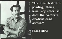 Franz Kline's quotes, famous and not much - QuotationOf . COM