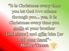 Monday Motivation! It's almost Christmas, so in the spirit of it, think about the following: how can you demonstrate love this week? www.colourfulteachingforyou.com #mondaymotivation #mondaymood #mondayvibes #mondaymantra #motivationalquotes #motivation #colourfulteach #Christmas Your Brother, Let God, Love Others, Mother Teresa, Growth Mindset, Monday Motivation, Your Smile, Writing Prompts, Gods Love