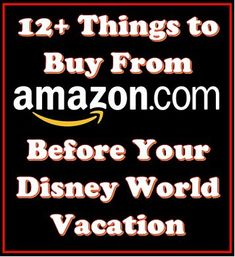 12+ Things to Buy From Amazon Before Your Disney World Vacation • Planning For Disney