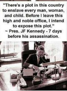 John F Kennedy - A True American. He Tryed To Warn Us about the Socialist/Marxist Movement Called The New World Order That Is Distroying Our Nation Today Lead By Far Left Radical Communists. He was killed for a reason. He was a threat to the NWO agenda.