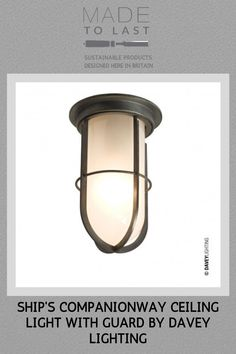 Weatherproof ship's companionway light with guard. Available in a polished brass, weathered brass or chrome plated finish. Glass can be clear or frosted. Modern Flush Ceiling Lights, Wall Lights, Davey Lighting, Sustainable Design, Chrome Plating, Polished Brass, Industrial Style, Sconces, Glass