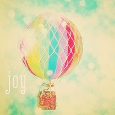 """JOY   ---  """"Find joy in everything you choose to do. Every job, relationship, home; it's your responsibility to love it, or change it.""""-C.P."""