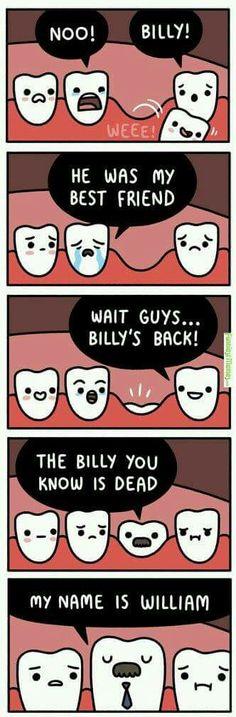 Nooo! Billy! He was my best friend! Wait guys... Billy's back.